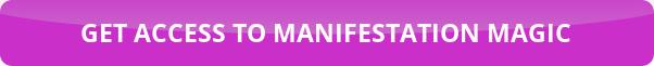 get access to manifestation magic